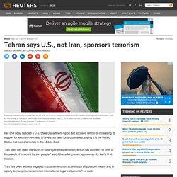 Tehran says U.S., not Iran, sponsors terrorism