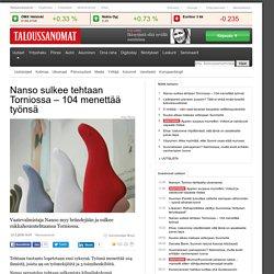 Nanso sulkee tehtaan Torniossa 104 menettää työnsä
