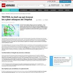 TEHTRIS, la start-up qui évacue les cyber-attaques de l'hôpital