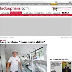 """LE DAUPHINE 28/08/14 LE TEIL La première """"boucherie drive"""""""