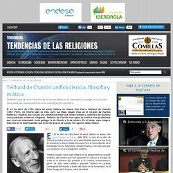 Teilhard de Chardin unificó ciencia, filosofía y mística