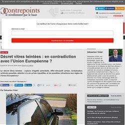 Décret vitres teintées : en contradiction avec l'Union Européenne ?