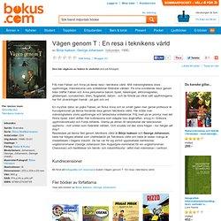 Vägen genom T : En resa i teknikens värld - Börje Isakson, George Johansson - Bok (9789127039735)