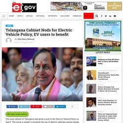 Telangana Cabinet Nods for Electric Vehicle Policy, EV users to benefit - eGov Magazine