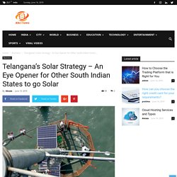 Telangana's Solar Strategy - An Eye Opener for Other South Indian
