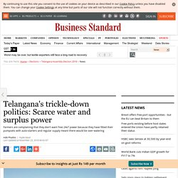 Telangana's trickle-down politics: Scarce water and surplus power