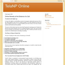 TelaNP Online: Online Remedy at the Distance of a Call