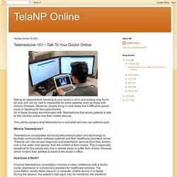 TelaNP Online: Telemedicine 101—Talk To Your Doctor Online