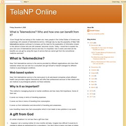 TelaNP Online: What is Telemedicine? Who and how one can benefit from it?