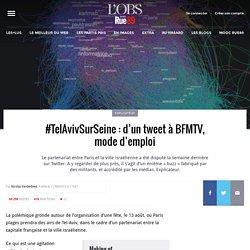 #TelAvivSurSeine: d'un tweet à BFMTV, mode d'emploi