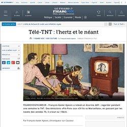 Télé-TNT : l'hertz et le néant