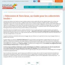 « Télécentres & Tiers-lieux, un Guide pour les collectivités locales »