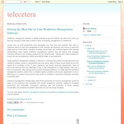 telecetera: Getting the Most Out of Your Workforce Management Software