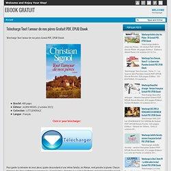 Telecharge Tout l'amour de nos pères Gratuit PDF, EPUB Ebook - EBOOK GRATUIT
