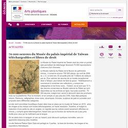 70 000 oeuvres du Musée du palais impérial de Taïwan téléchargeables et libres de droit-Arts plastiques-Éduscol