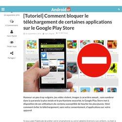 Google Play Store : Bloquer le téléchargement de certaines applisAndroid MT