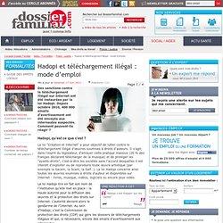 Hadopi et téléchargement illégal : mode d'emploi