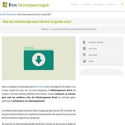 Site de téléchargement direct: le guide 2017 - FunInformatique