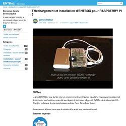 Téléchargement et installation d'ENTBOX pour RASPBERRY PI 3