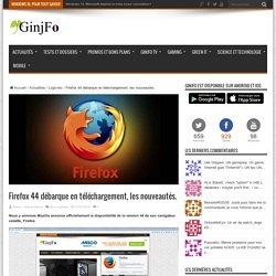Firefox 44 débarque en téléchargement, les nouveautés.