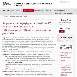 Séquence pédagogique de droit en 1re STG : Affaire Aurélien D. : téléchargement illégal et organisation judiciaire