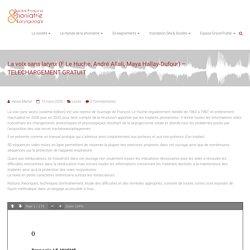La voix sans larynx (F Le Huche, André Allali, Maya Hallay-Dufour) – TELECHARGEMENT GRATUIT – Société française de Phoniatrie