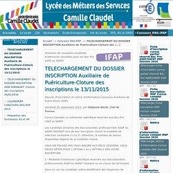TELECHARGEMENT DU DOSSIER INSCRIPTION Auxiliaire de Puériculture-Cloture des inscriptions le 13/11/2015 - Lycée professionnel Camille Claudel - Académie de Caen