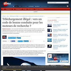 Téléchargement illégal : vers un code de bonne conduite pour les moteurs de recherche ? - ZDNet