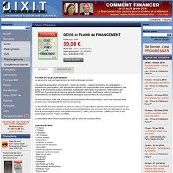Boutique Téléchargement : DEVIS et PLANS de FINANCEMENT - Editions Dixit - La transmission du savoir dans l'audiovisuel