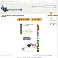 Telecharger La relaxation : Nouvelles approches, nouvelles pratiques » TelechargementZ : Site de Telechargement Gratuit Et Rapide en Streaming VF