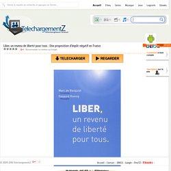 Telecharger Liber, un revenu de liberté pour tous : Une proposition d'impôt négatif en France » TelechargementZ : Site de Telechargement Gratuit Et Rapide en Streaming VF