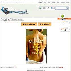Telecharger Pierre Pallardy - Plus jamais mal au dos » TelechargementZ : Site de Telechargement Gratuit Et Rapide en Streaming VF
