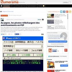 Au Japon, les pirates téléchargent des avertissements en P2P