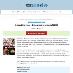 Telecharger Hubert Cormier – Déjeuners protéinés (2019) en PDF, EPUB - 1001Ebooks