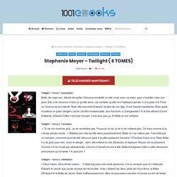 Telecharger Stephenie Meyer - Twilight ( 6 TOMES) en PDF, EPUB - 1001Ebooks