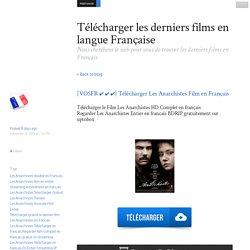 [VOSFR ✔ ✔ ✔] Télécharger Les Anarchistes Film en Français - Télécharger les derniers films en langue Française