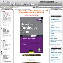 Télécharger Réussir son business plan : Méthodes, outils et astuces