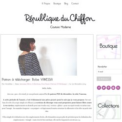 Patron à télécharger: Robe VANESSA - République du ChiffonRépublique du Chiffon