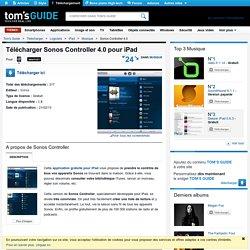 Télécharger Sonos Controller 4.0 (Gratuit) pour iPad