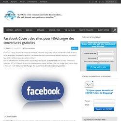Facebook Cover : des sites pour télécharger des couvertures gratuites