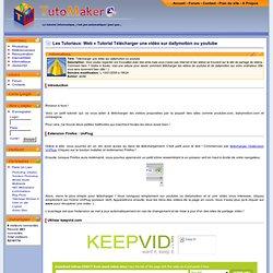Télécharger une vidéo sur dailymotion ou youtube : Tutorial Web