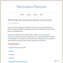 Télécharger de nombreux ebooks (mise à jour) – Destination Passions