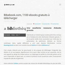 Bibebook.com, 1100 ebooks gratuits à télécharger » dimitriregnier.net