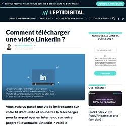 Comment Télécharger & Enregistrer une Vidéo Linkedin en 1 min ?