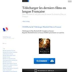 [VOSFR ✔ ✔ ✔] Télécharger Macbeth Film en Français - Télécharger les derniers films en langue Française