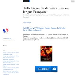 [VOSFR ✔ ✔ ✔] Télécharger Hunger Games - La Révolte : Partie 2 Film en Français - Télécharger les derniers films en langue Française