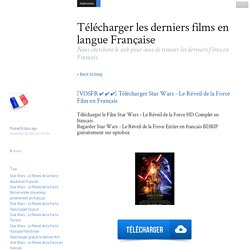 [VOSFR ✔ ✔ ✔] Télécharger Star Wars - Le Réveil de la Force Film en Français - Télécharger les derniers films en langue Française
