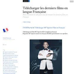 [VOSFR ✔ ✔ ✔] Télécharger 007 Spectre Film en Français - Télécharger les derniers films en langue Française