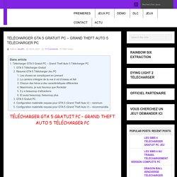 Télécharger GTA 5 Gratuit PC. Grand Theft Auto 5 Télécharger PC