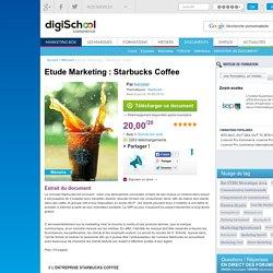 Etude Marketing : Starbucks Coffee, mémoire à télécharger gratuitement